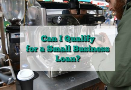 Can I Qualify for a Small Business Loan?