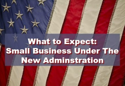 What to Expect: Small Business Under The New Adminstration